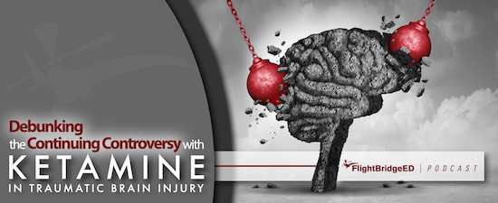 Debunking the Continuing Controversy with Ketamine in Traumatic Brain Injury